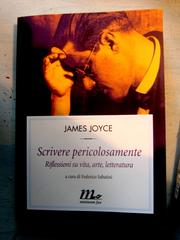 Cover of: James Joyce. Scrivere pericolosamente.