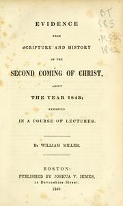 Cover of: Evidence from Scripture and history of the second coming of Christ