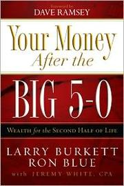 Cover of: Your money after the big 5-0:  Wealth for the second half of life