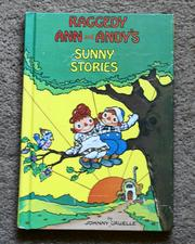 Cover of: Raggedy Ann and Andy's Sunny Stories