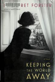 Cover of: Keeping the World Away: A Novel