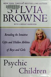 Cover of: Psychic Children: Revealing the Intuitive Gifts and Hidden Abilities of Boys and Girls