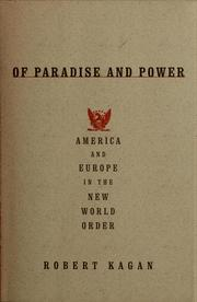 Cover of: Of paradise and power: America and Europe in the new world order