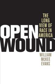 Cover of: Open Wound: The Long View of Race in America