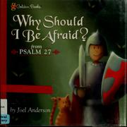Cover of: Why should I be afraid? from Psalm 27
