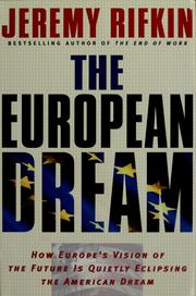 Cover of: The European Dream: How Europe's Vision of the Future Is Quietly Eclipsing the American Dream