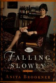 Cover of: Falling slowly: a novel