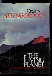 Cover of: The living planet: a portrait of the earth