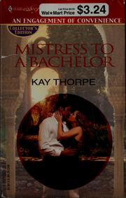 Cover of: Mistress to a bachelor