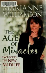Cover of: The Age of Miracles: embracing the new midlife