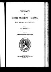 Cover of: Portraits of North American Indians: with sketches of scenery, etc. painted  by J.M. Stanley, deposted with the Smithsonian Institution