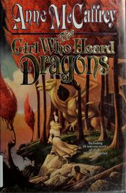 Cover of: The Girl Who Heard Dragons (Pern #8.5)