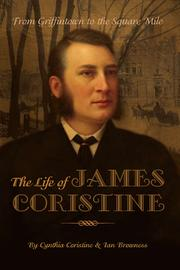 Cover of: From Griffintown to the Square Mile: The Life of James Coristine