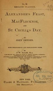 Cover of: ... Alexander's feast, MacFlecknoe, and St. Cecilia's day