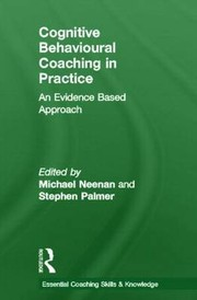Cover of: Cognitive Behavioural Coaching in Practice