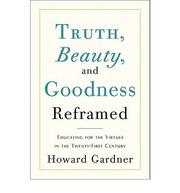 Cover of: Truth, beauty, and goodness reframed