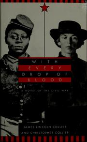 Cover of: With Every Drop of Blood: A Novel of the Civil War