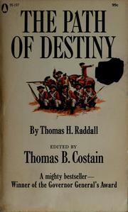 Cover of: The path of destiny: Canada from the British conquest to home rule, 1763-1850.