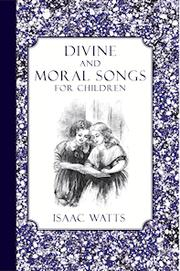 Cover of: Divine and moral songs for children