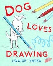 Cover of: Dog loves drawing
