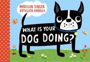 Cover of: What is your dog doing?