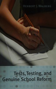 Cover of: Tests, testing, and genuine school reform
