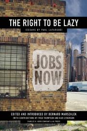 Cover of: The Right to be Lazy: Essays by Paul LaFargue