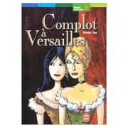 Cover of: Complot à Versailles