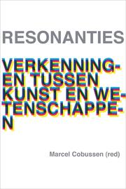 Cover of: Resonanties. Verkenningen tussen kunsten en wetenschappen