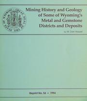 Cover of: Mining History and Geology of Wyoming's Metal and Gemstone Districts