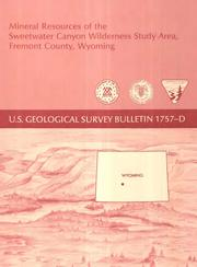 Cover of: Mineral resources of the Sweetwater Canyon wilderness study area, Fremont County, Wyoming