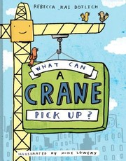 Cover of: What can a crane pick up?