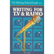 Cover of: The Writing School Guide to... Writing For Radio and Television
