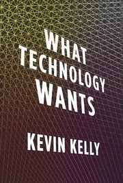 Cover of: What Technology Wants