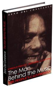 Cover of: The Man behind the Music: The People's Calypsonian Bro. Valentino