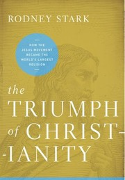 Cover of: The Triumph of Christianity: How the Jesus Movement Became the World's Largest Religion