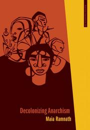 Cover of: Decolonizing Anarchism: An Antiauthoritarian History of India's Liberation Struggle