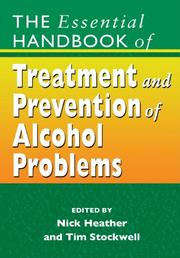Cover of: The Essential Handbook of Treatment and Prevention of Alcohol Problems