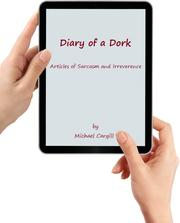 Cover of: Diary of a Dork - Articles of Sarcasm and Irreverence