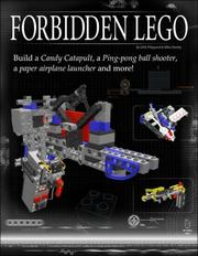 Cover of: Forbidden LEGO: Build the Models Your Parents Warned You Against!