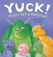 Cover of: Yuck, That's Not a Monster