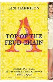 Cover of: Top of the Feud Chain (Alphas #4)