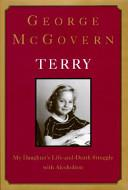 Cover of: Terry: My life and daughter's struggle with alcoholism