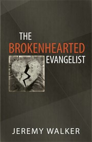Cover of: The brokenhearted evangelist