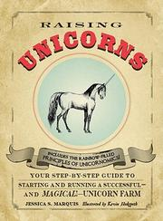 Cover of: Raising Unicorns: Your Step-by-Step Guide to Starting and Running a Successful - and Magical! - Unicorn Farm