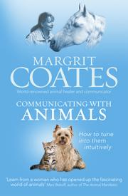 Cover of: Communicating with Animals: How to tune into them intuitively