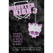 Cover of: Where There's a Wolf, There's a Way (Monster High #3)