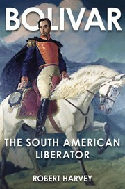 Cover of: Bolivar: the liberator of Latin America
