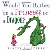 Cover of: Would you rather be a princess or a dragon?
