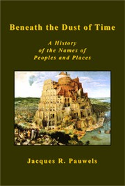 Cover of: Beneath the Dust of Time: A History of the Names of Peoples and Places